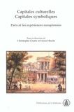 Daniel Roche et  Collectif - Capitales culturelles, capitales symboliques. - Paris et les expériences européennes, XVIIIème-XXème siècles.
