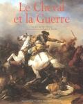 Daniel Roche et  Collectif - Le cheval et la guerre. - Du XVème au XXème siècle.