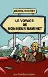 Daniel Rocher - Le Voyage de Monsieur Raminet.
