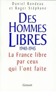 Daniel Rondeau et Roger Stéphane - Des hommes libres.