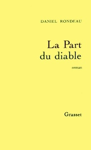 Daniel Rondeau - La part du diable.