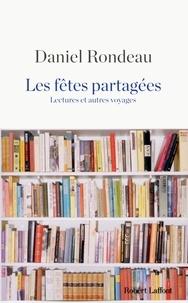 Daniel Rondeau - Les fêtes partagées - Lectures et autres voyages.