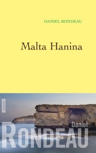 Daniel Rondeau - Malta Hanina.