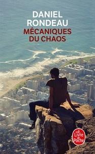 Daniel Rondeau - Mécaniques du chaos.