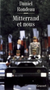 Daniel Rondeau - Mitterrand et nous.