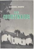 Daniel-Rops et Charles Egermeier - Le Courtinaire.