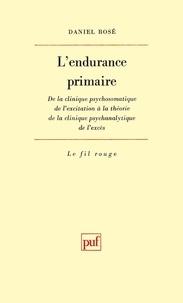 Deedr.fr L'endurance primaire - De la clinique psychosomatique de l'exitation à la théorie de la clinique psychanalytique de l'excès Image