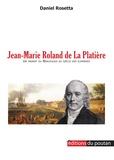 Daniel Rosetta - Jean-Marie Roland de La Platière - Un savant Beaujolais au siècle des Lumières.