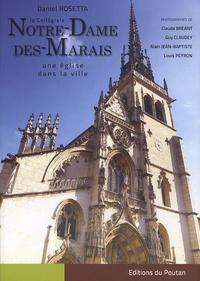 Daniel Rosetta - La collégiale Notre-Dame-des-Marais - Une église dans la ville.