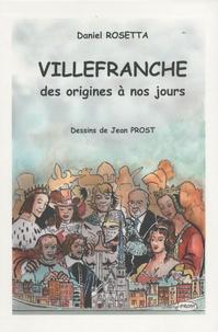 Daniel Rosetta - Villefranche des origines à nos jours.
