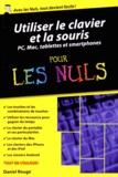Daniel Rougé - Utiliser le clavier et la souris pour les Nuls - Ordinateurs, tablettes et smartphones.