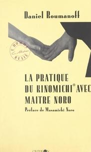 Daniel Roumanoff et Gilles Farcet - La pratique du Kinomichi avec Maître Noro.