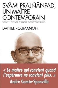 Daniel Roumanoff et Daniel Roumanoff - Svami Prajnanpad,un maître contemporain- tome 2 - Le quotidien illuminé.
