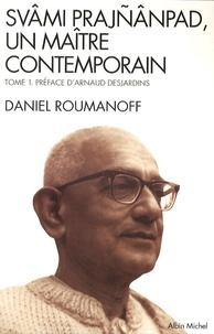 Daniel Roumanoff - Svâmi Prajnânpad, un maître contemporain - Tome 1 : Les Lois de la Vie.