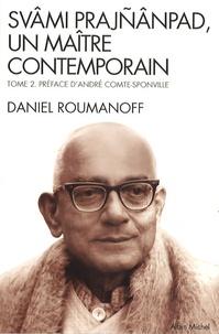 Daniel Roumanoff - Svami Prajnanpad, un maître contemporain - Tome 2, Le Quotidien illuminé.