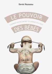 Le pouvoir des bébés - Comment votre enfant se connecte à vous.pdf