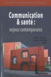 Daniel Routier et Agnès d' Arripe - Communication et santé : enjeux contemporains.