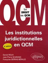 Daniel Roux et Jean-Pierre Scarano - Les institutions juridictionnelles en QCM.