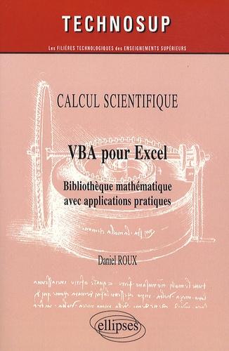 Daniel Roux - VBA pour Excel - Bibliothèque mathématique avec applications pratiques.