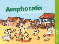 Daniel Royo - Amphoralix, le petit gallo-romain !.