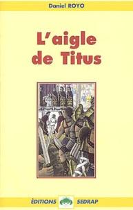 Daniel Royo - L'aigle de Titus.