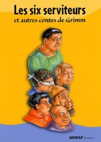 Daniel Royo - Les six serviteurs et autres contes de Grimm.