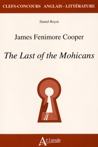 Daniel Royot - James Fenimore Cooper - The Last of the Mohicans.