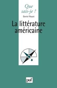 Daniel Royot - La littérature américaine.