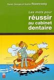Daniel Rozencweig et Georges Rozencweig - Les mots pour réussir au cabinet denaire.
