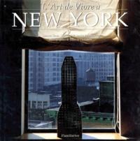 Daniel Rozensztroch et Suzanne Slesin - L'art de vivre à New York.