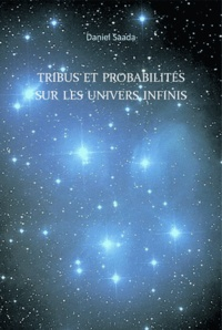 Daniel Saada - Tribus et Probabilités sur les univers infinis.