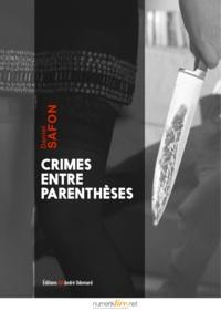 Daniel Safon - Crimes entre parenthèses.