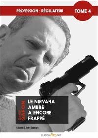 Daniel Safon - Profession : régulateur, tome 4 - Le Nirvana ambré a encore frappé !.