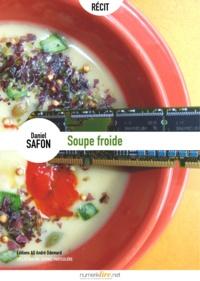 Daniel Safon - Soupe froide.