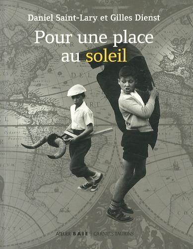 Daniel Saint-Lary et Gilles Dienst - Pour une place au soleil.