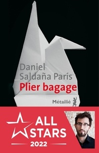 Daniel Saldaña París - Plier bagage.