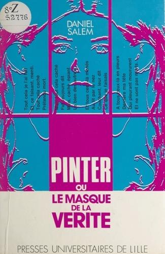Pinter ou Le masque de la vérité
