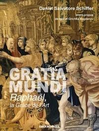 Daniel Salvatore Schiffer - Gratia Mundi, Raphaël la grâce de l'art.