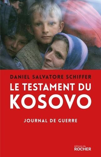 Le testament du Kosovo. Journal de guerre