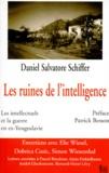 Daniel Salvatore Schiffer - Les ruines de l'intelligence - Les intellectuels et la guerre en ex-Yougoslavie.