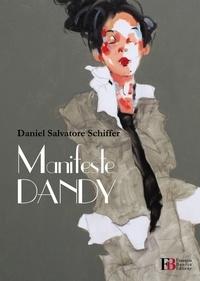 Daniel Salvatore Schiffer - Petit éloge du dandysme.