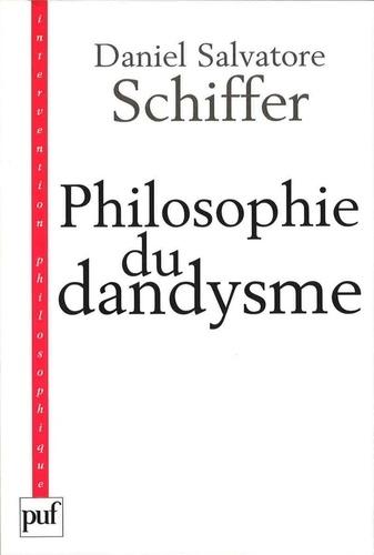 Philosophie du dandysme. Une esthétique de l'âme et du corps