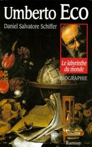 Daniel Salvatore Schiffer - Umberto Eco - Le labyrinthe du monde.