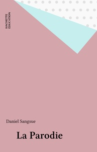 Daniel Sangsue - La parodie.