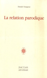 Daniel Sangsue - La relation parodique.