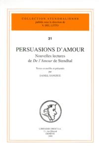Daniel Sangsue et  Collectif - PERSUASIONS D'AMOUR. - Nouvelles lectures de De l'Amour de Stendhal.