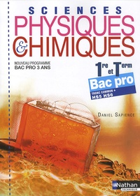 Sciences physiques & chimiques 1e et Tle Bac pro 3 ans- Tronc commun + HS5 HS6 - Daniel Sapience pdf epub
