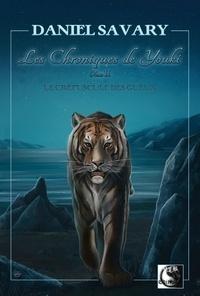 Daniel Savary - Les chroniques de Youki Tomes 1 et 2 : .
