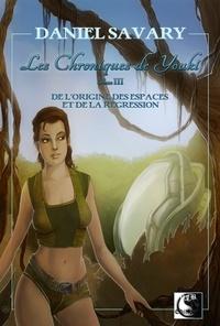 Daniel Savary - Les chroniques de Youki Tomes 3 et 4 : .