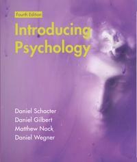 Daniel Schacter et Daniel Gilbert - Introducing Psychology.